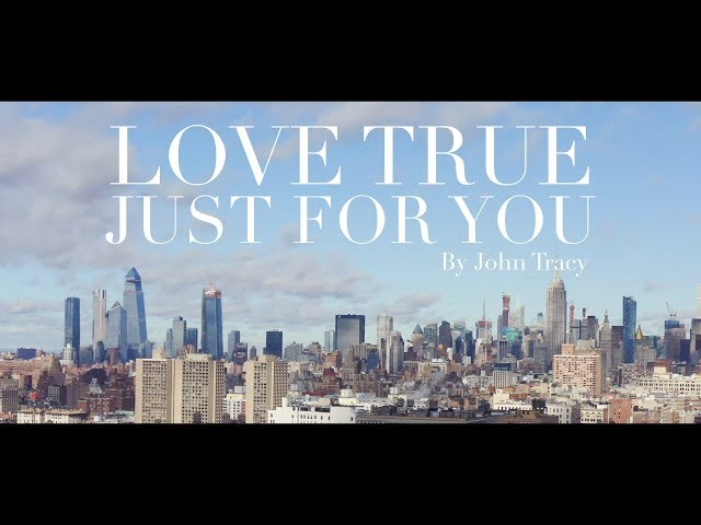 Love True Just For You - John Tracy (Official Music Video)