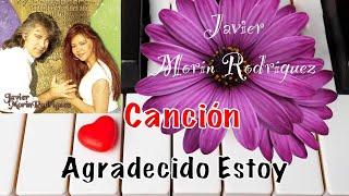 """Javier Morín Rodríguez Canción """"Agradecido Estoy"""" del CD 14 de Febrero todos los días del Año"""