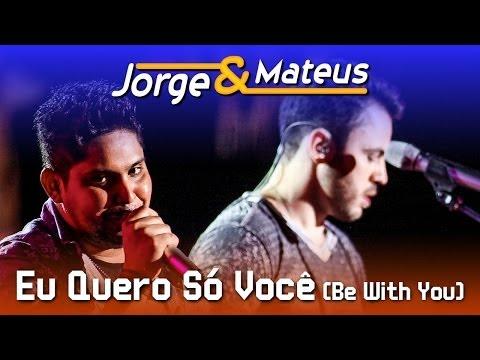 Eu Quero Só Você Jorge E Mateus Letrasmusbr