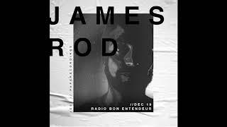 Bon Entendeur Radio invite : James Rod (Exclusive Mix #7)