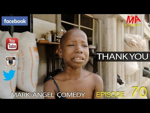 THANK YOU (Mark Angel Comedy) (Episode 70)