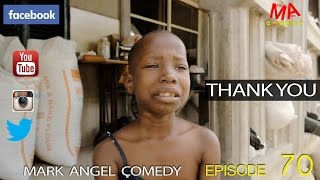 THANK YOU (Mark Angel Comedy Episode 70)