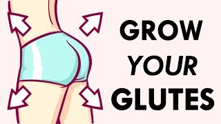 How To Grow Your Glutes | 7 Minute Workout For Bigger Glutes!