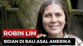 Robin Lim, Bidan di Bali Asal Amerika