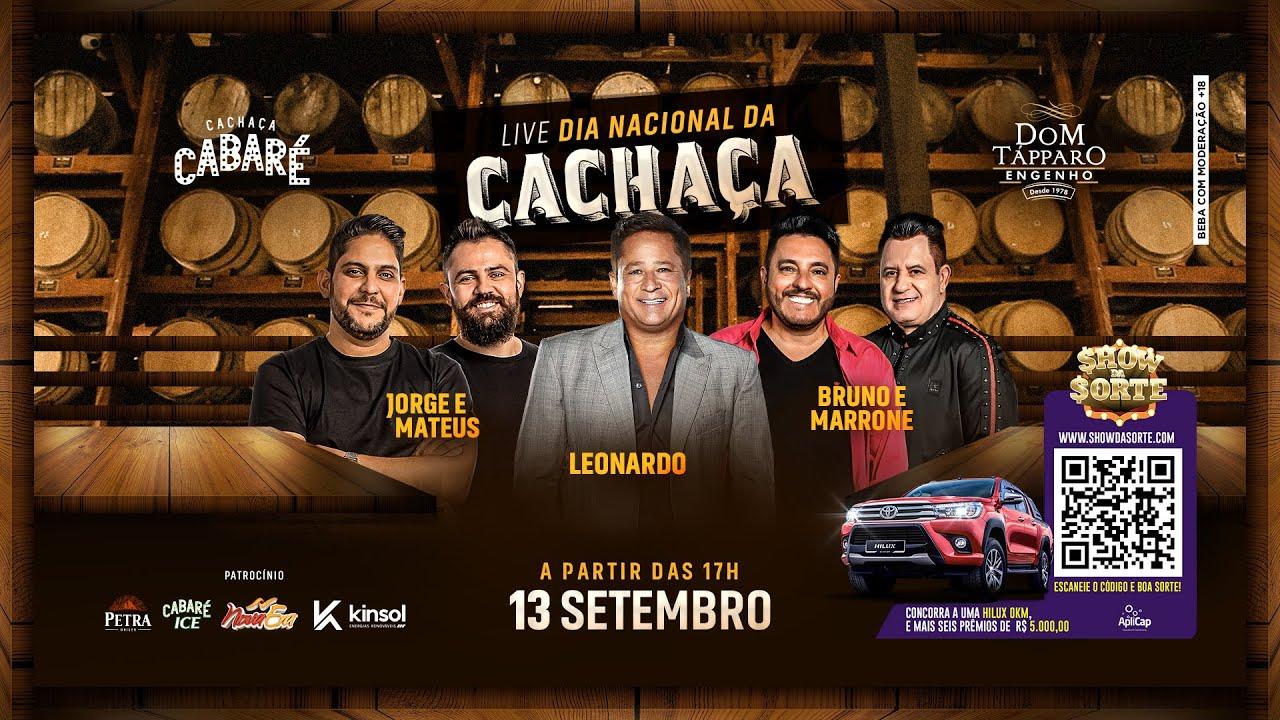 Live Cachaça Cabaré | Jorge e Mateus, Leonardo e Bruno e Marrone - Dia Nacional da Cachaça