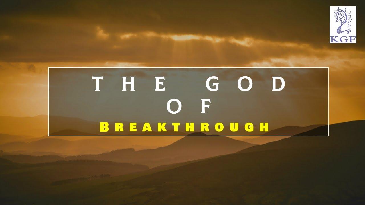 The God of Breakthrough