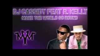 DJ CASSIDY feat R KELLY   Make The World Go Round original audio