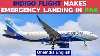 IndiGo flight made an emergency landing in Pakistan but passenger died on-board| Oneindia News