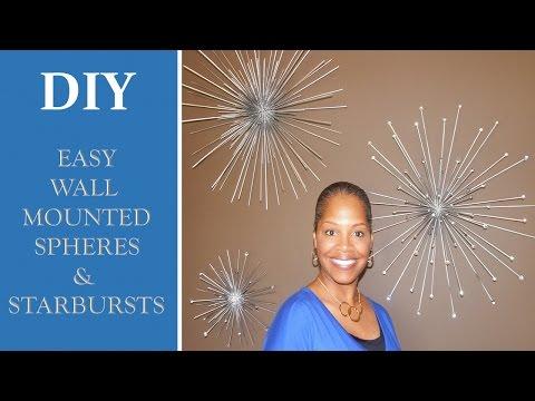 DIY - Z Gallerie's Wall Mounted Spheres & Starbursts Part 2