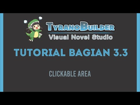 Tutorial Membuat Game Visual Novel dengan Tyranobuilder Bagian 3 part 3 |