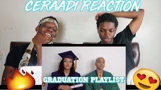 CERAADI GRADUATION PLAYLIST📸🏆- REACTION