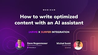 Jarvis x Surfer integration: How to write optimized content with an AI assistant