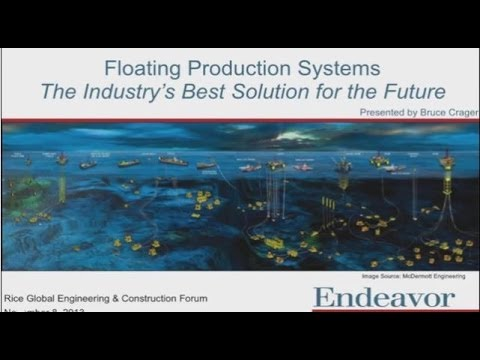 Floating Production Systems -- Bruce Crager, Executive VP Endeavor Management