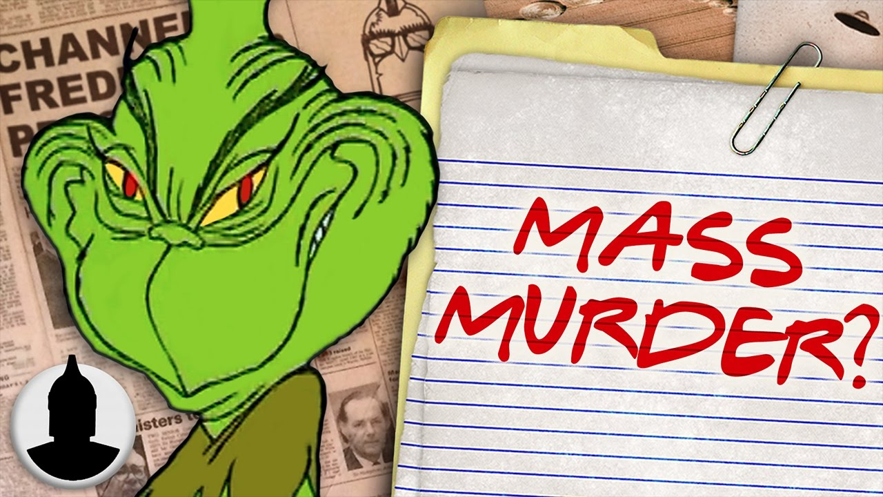 Is the Grinch A Mass MURDERER  How the Grinch Stole Christmas