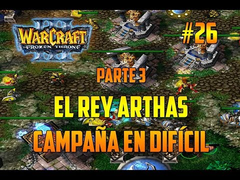 WARCRAFT 3 : THE FROZEN THRONE - A POR LOS ALTARES - PARTE 3 - CAMPAÑA EN DIFÍCIL -GAMEPLAY ESPAÑOL