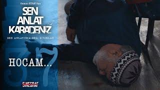 Osman Hoca'ya Büyük Tuzak! - Sen Anlat Karadeniz 37.bölüm