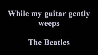 While My Guitar Gently Weeps(karaoke with  lyrics)