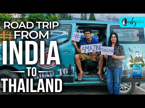 Travel Tales Ep 7- Road Trip From India To Thailand | Curly Tales