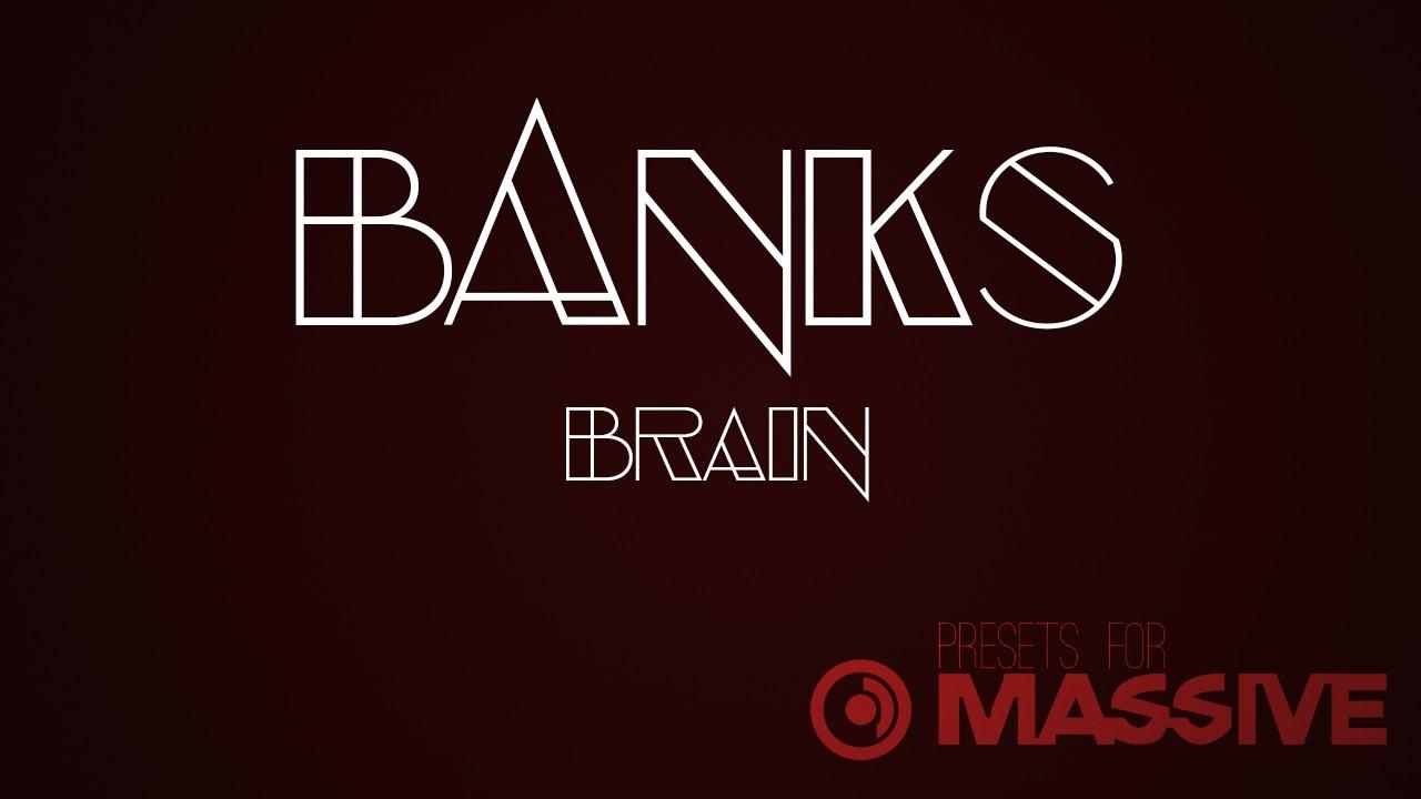 Banks – Brain (Free Massive Synth Presets) | YummyBeats Blog