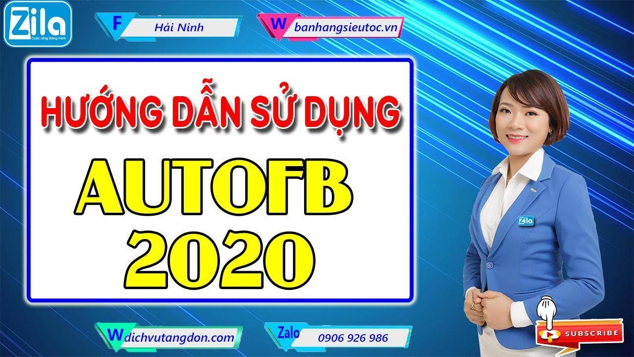 Hướng dẫn sử dụng AutoFB 2020