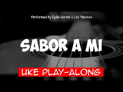 Sabor A Mi (ukulele play-along)
