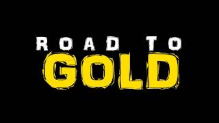 Road to Gold - MSR - Part 1
