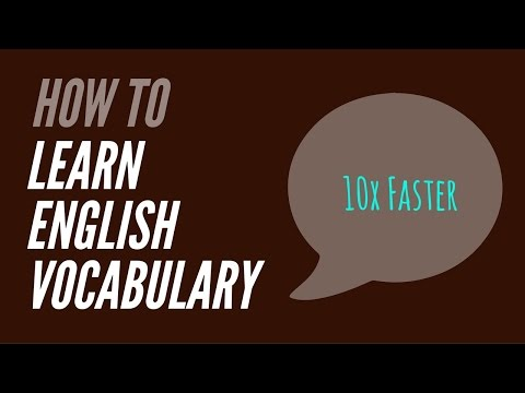 """""""How to Learn English Vocabulary Words 10x Faster"""""""