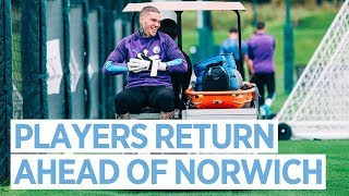 PLAYERS RETURN AHEAD OF NORWICH | Man City Training