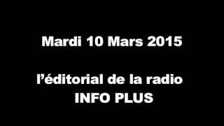 Mardi 10 Mars l'éditorial de la radio INFO PLUS