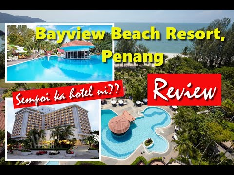 Bayview Beach Resort, Penang, - Review [Eng Sub]