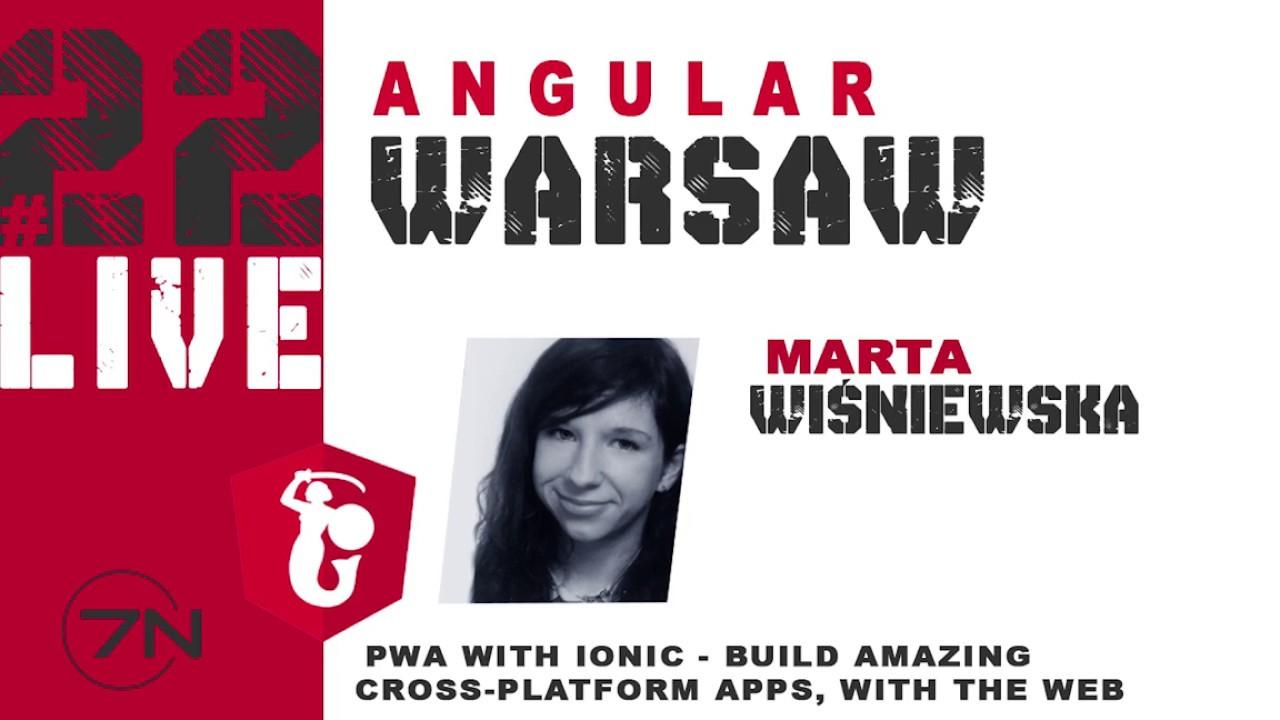 Marta Wiśniewska | PWA with Ionic Build Amazing Cross Platform Apps, with  the Web