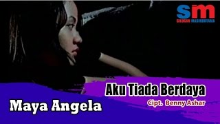 Maya Angela - Aku Tiada Berdaya (Official Music Video)