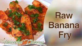 How To Make Raw Banana Fry By Smita    Universal Chimney