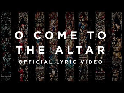 O Come To The Altar (Official Lyric Video)- Elevation Worship