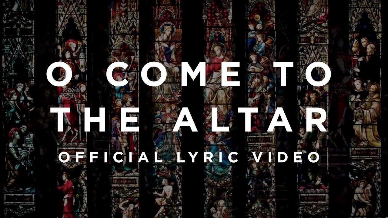 O Come To The Altar Official Lyric Video Elevation