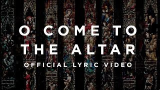 O Come To The Altar | Official Lyric Video | Elevation Worship