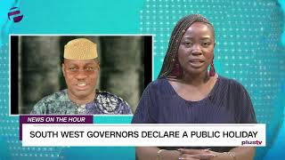 News On The Hour : South West Governors declare June 12 public holiday