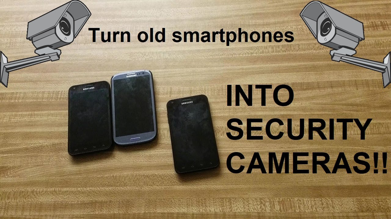 How To Turn Your Old Smartphones Into Security Cameras! - YouTube