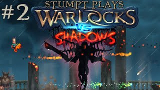 Stumpt Plays - Warlocks vs Shadows - #2 - Fallen Angel