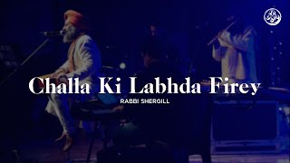 Cover images Challa Ki Labda Firey (Live) | Rabbi Shergill | Jeevay Punjab