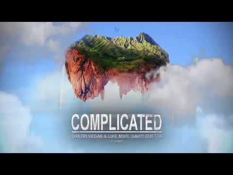 Complicated (Dimitri Vegas And Like Mike, David Guetta FT Kiara) *1 HOUR*