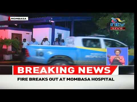 BREAKING: Fire breaks out at Mombasa Hospital, evacuation ongoing