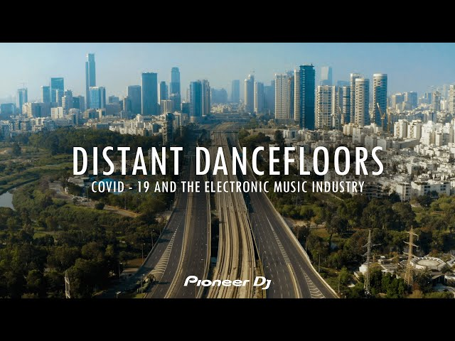 DISTANT DANCEFLOORS: COVID-19 and the Electronic Music Industry