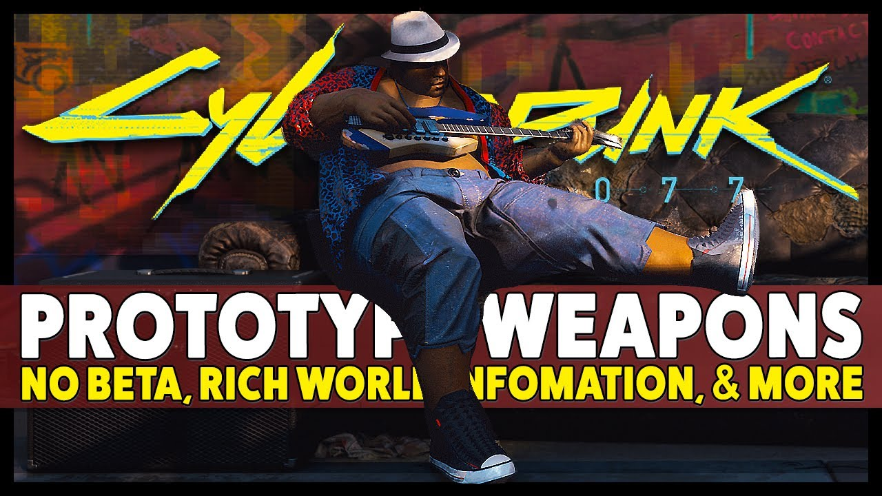 Cyberpunk 2077 – Beta, Prototype Weapons, More on the Rich World & Lore (potential minor spoiler) thumbnail