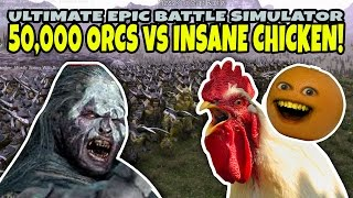 50,000 ORCS vs INSANE CHICKEN! (Annoying Orange Ultimate Epic Battle Simulator)