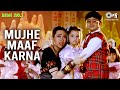 Download Mujhe Maaf Karna - Biwi No. 1 | Salman Khan & Karisma Kapoor | Abhijeet, Alka Yagnik, Aditya Narayan MP3 song and Music Video