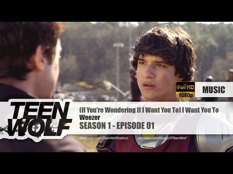 Weezer - (If You're Wondering If I Want You To) I Want You To   Teen Wolf 1x01 Music [HD]
