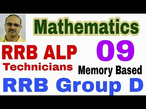 RRB-ALP/Technician and Group D (2018): 09 Mathematics (Memory Based)