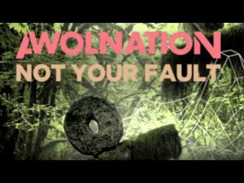 Awolnation  Not Your Fault Fergus Grant remix