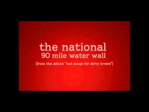 the-national---90-mile-water-wall-(hi-fi)